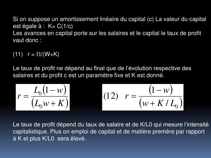 Si on suppose un amortissement linaire du capital (c) La valeur du capital est gale  :  K= C(1/c)
