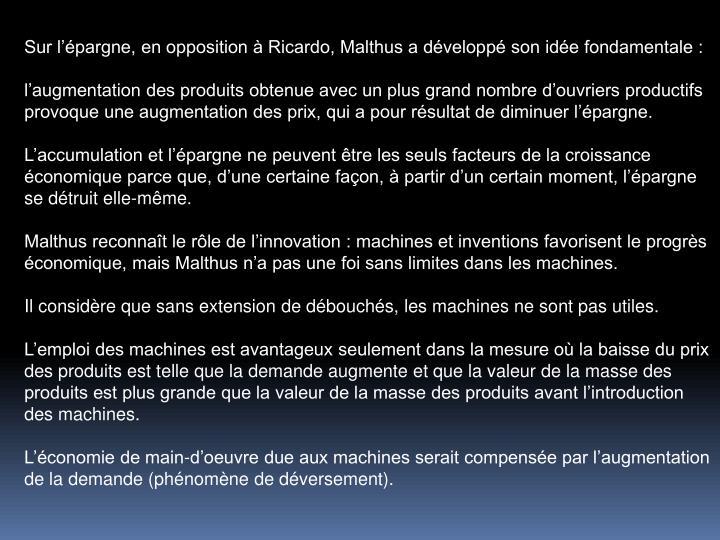 Sur lpargne, en opposition  Ricardo, Malthus a dvelopp son ide fondamentale :