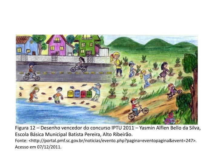 Figura 12 – Desenho vencedor do concurso IPTU 2011 –