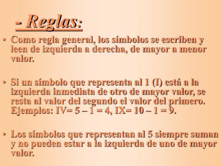 - Reglas