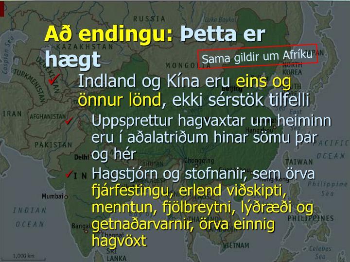 Að endingu: