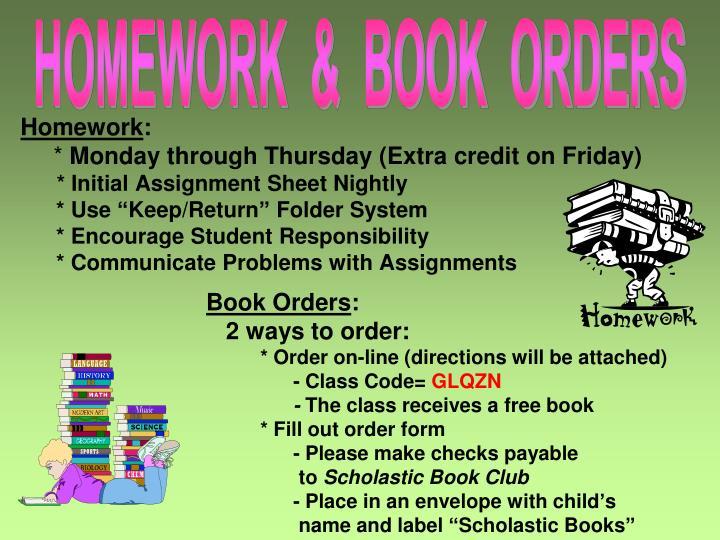 HOMEWORK  &  BOOK  ORDERS