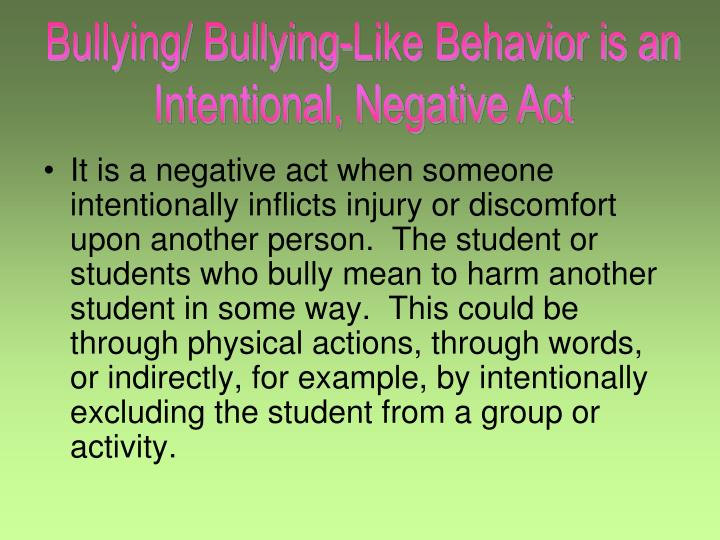 Bullying/ Bullying-Like Behavior is an