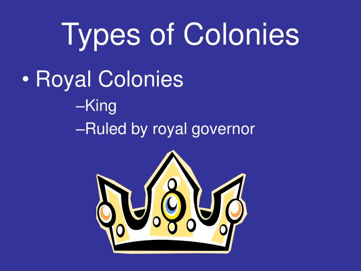 Types of Colonies