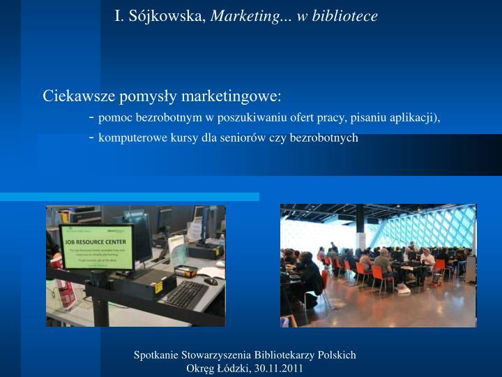I. Sójkowska,