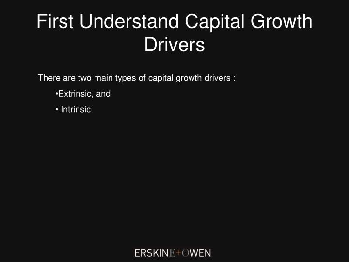 First Understand Capital Growth Drivers