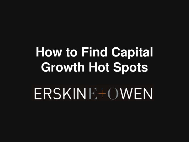 How to find capital growth hot spots
