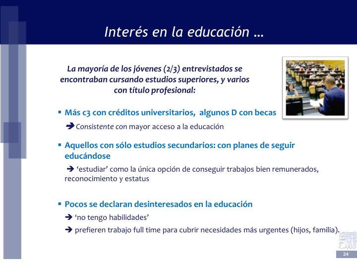 Interés en la educación …