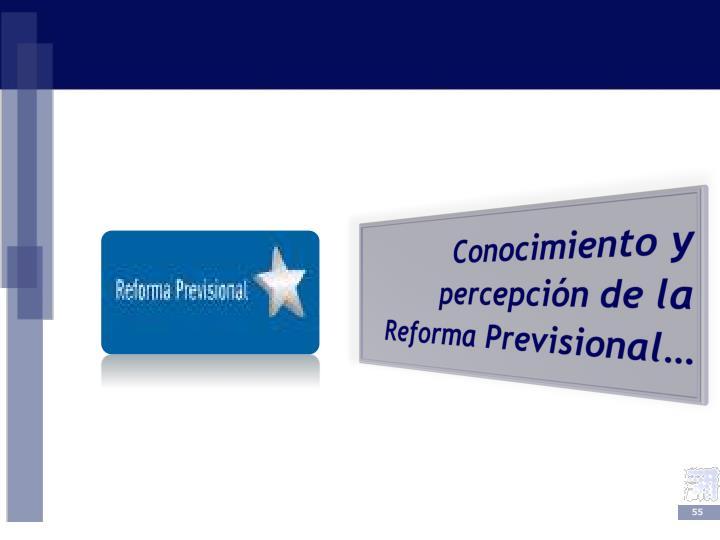 Conocimiento y percepción de la Reforma Previsional…