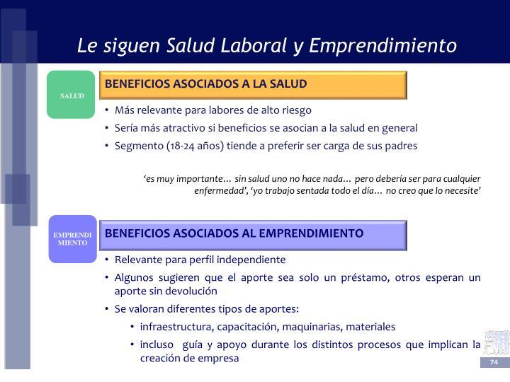 Le siguen Salud Laboral y Emprendimiento