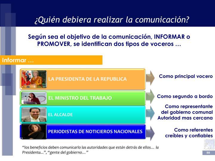 ¿Quién debiera realizar la comunicación?