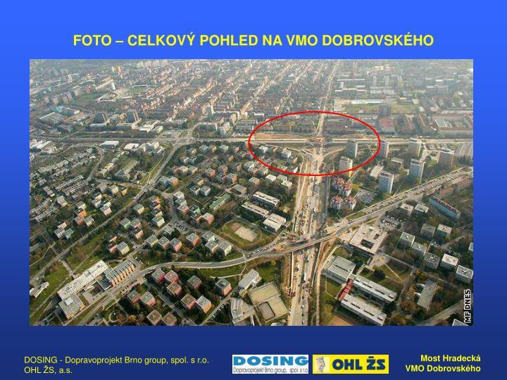 FOTO – CELKOVÝ POHLED NA VMO DOBROVSKÉHO