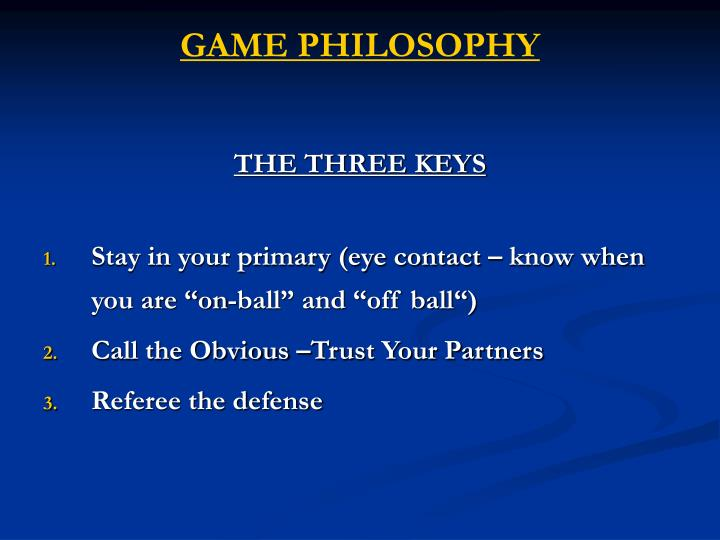 GAME PHILOSOPHY