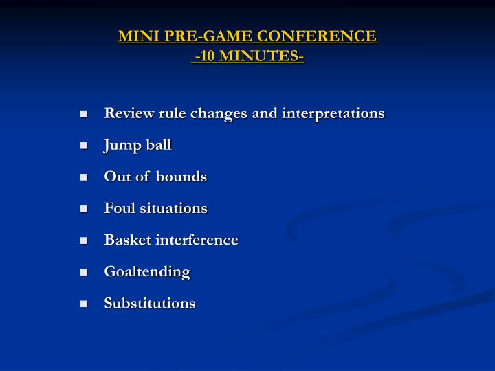 Mini pre game conference 10 minutes