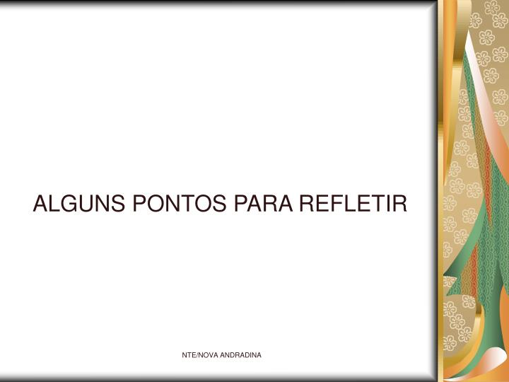 ALGUNS PONTOS PARA REFLETIR