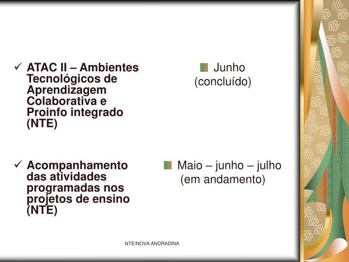 ATAC II – Ambientes Tecnológicos de Aprendizagem Colaborativa e Proinfo integrado (NTE)