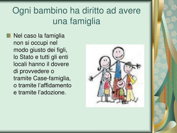 Ogni bambino ha diritto ad avere una famiglia