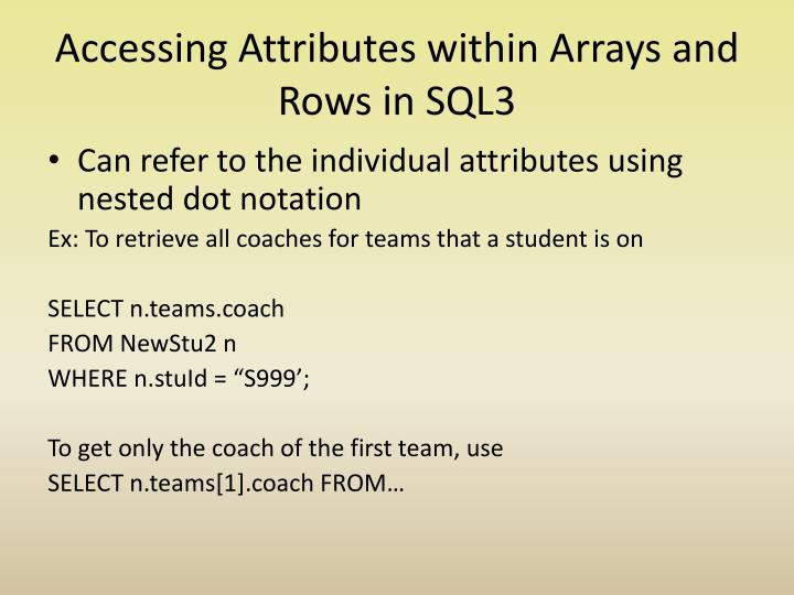 Accessing Attributes within Arrays and Rows in SQL3