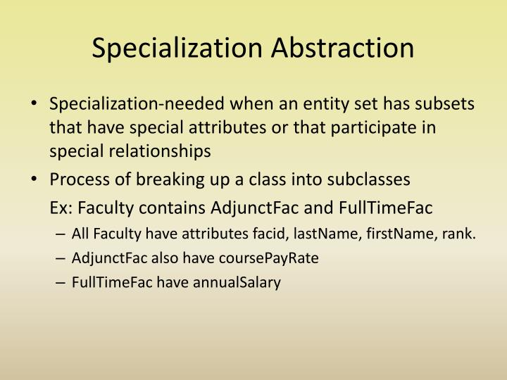 Specialization abstraction