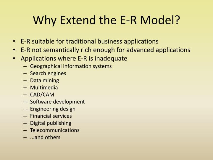 Why extend the e r model