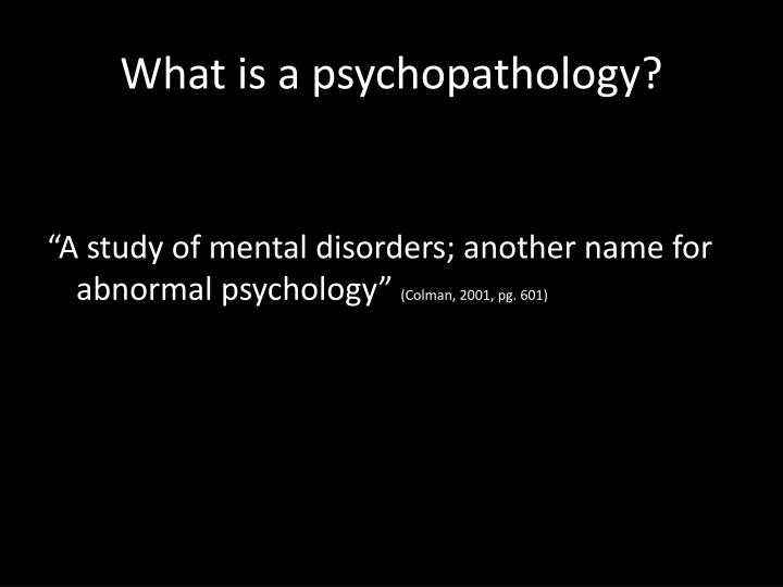 What is a psychopathology?