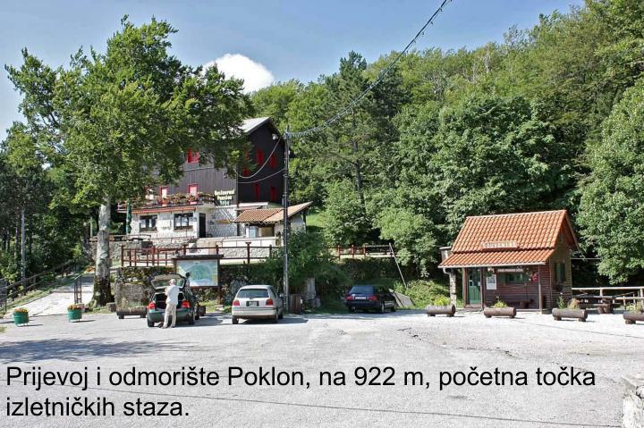 Prijevoj i odmorište Poklon, na 922 m, početna točka izletničkih staza.