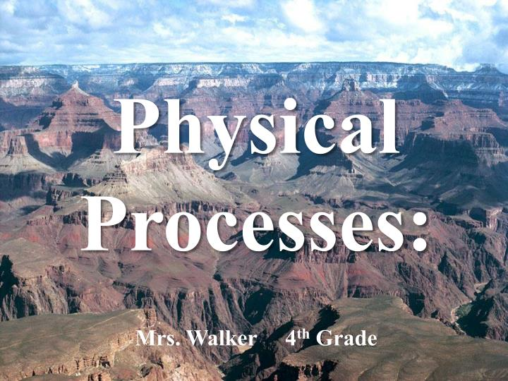 Physical Processes:
