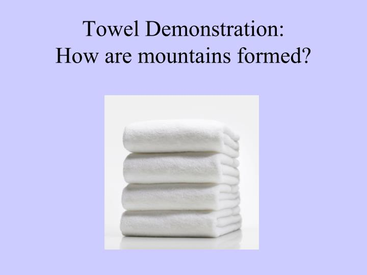 Towel Demonstration: