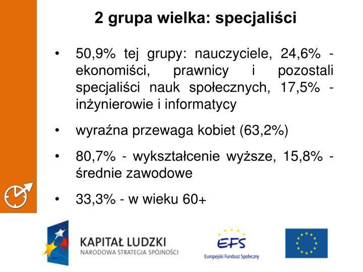 2 grupa wielka: specjaliści