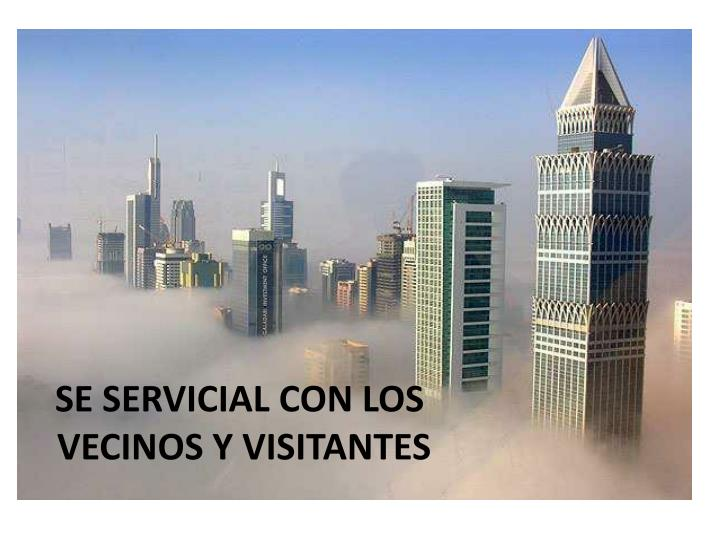 SE SERVICIAL CON LOS