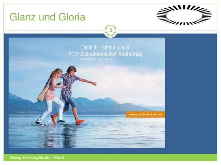 Glanz und Gloria
