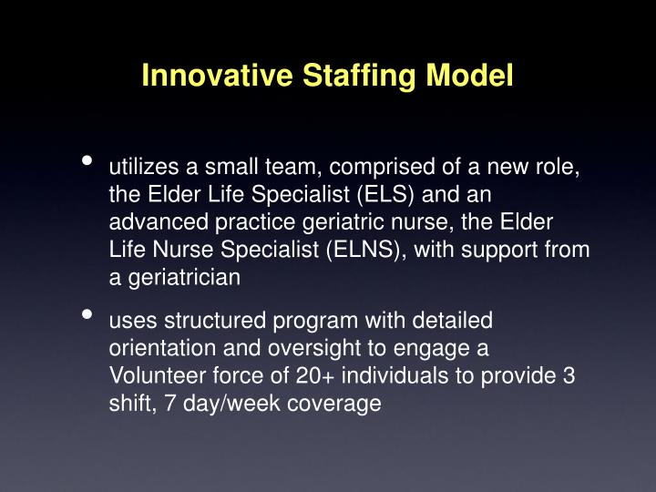 Innovative Staffing Model