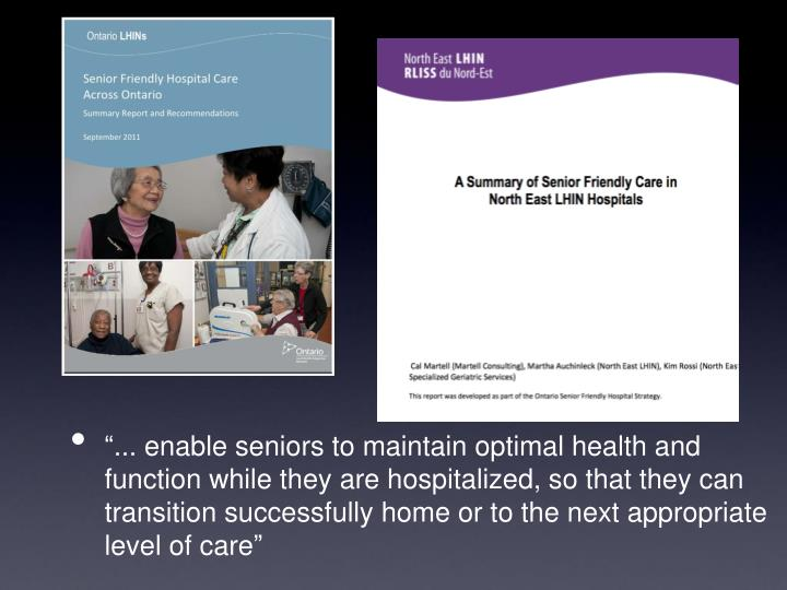 """... enable seniors to maintain optimal health and function while they are hospitalized, so that they can transition successfully home or to the next appropriate level of care"""