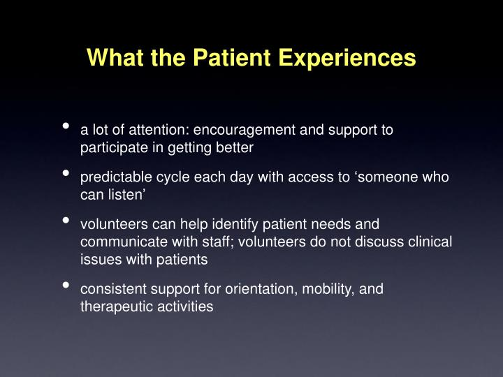 What the Patient Experiences