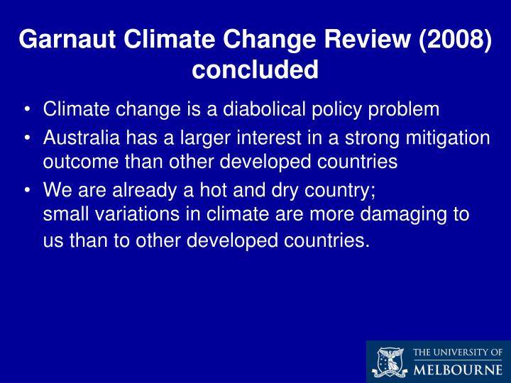 Garnaut Climate Change Review (2008) concluded