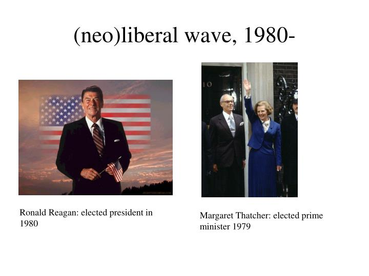 (neo)liberal wave, 1980-