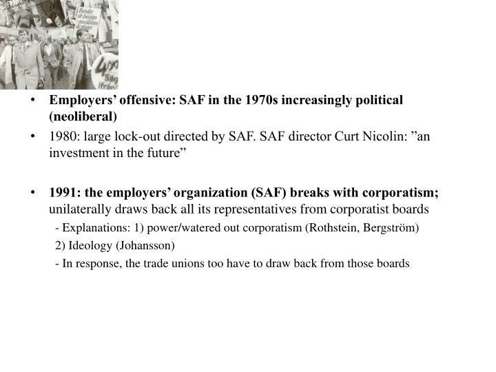 Employers' offensive: SAF in the 1970s increasingly political (neoliberal)