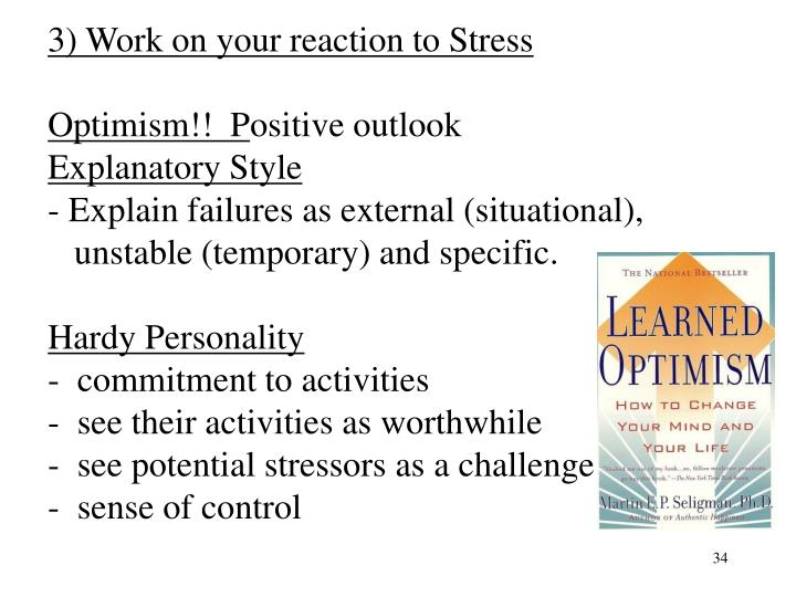 3) Work on your reaction to Stress