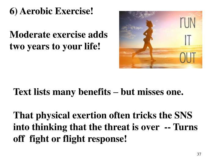 6) Aerobic Exercise!