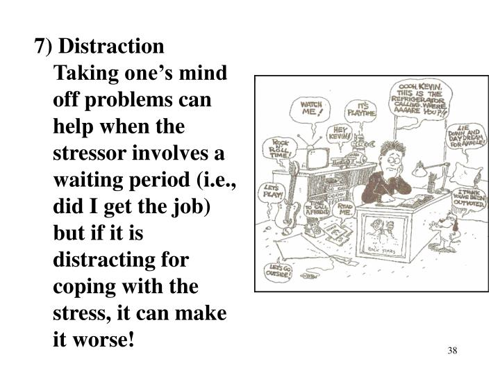 7) Distraction