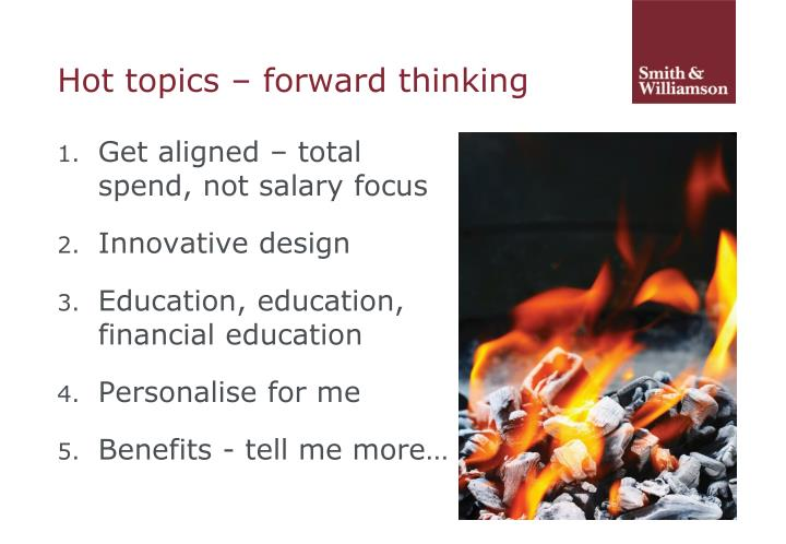 Hot topics – forward thinking