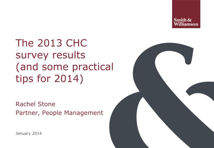The 2013 chc survey results and some practical tips for 2014