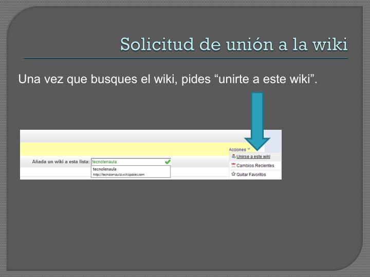Solicitud de unión a la wiki