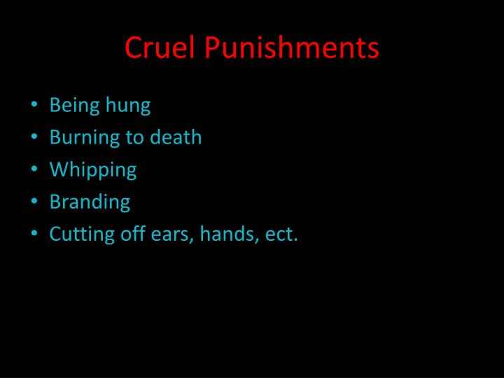 Cruel Punishments