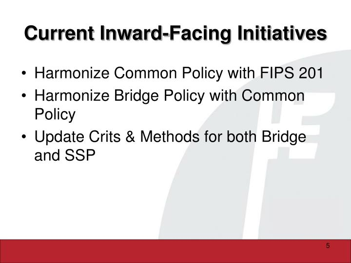 Current Inward-Facing Initiatives