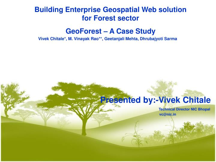 Building Enterprise Geospatial Web solution for Forest sector