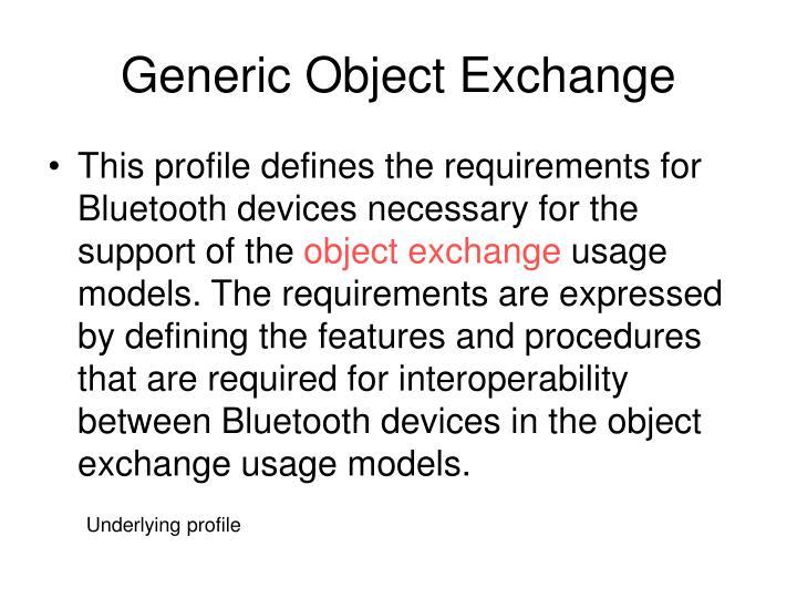 Generic Object Exchange