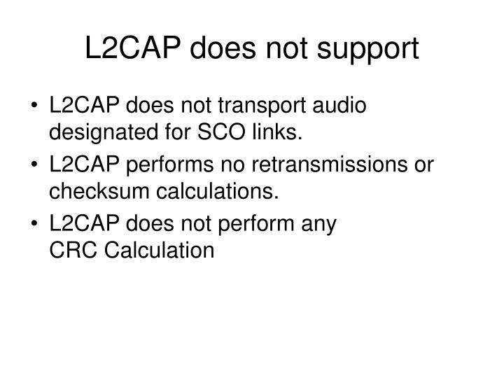 L2CAP does not support