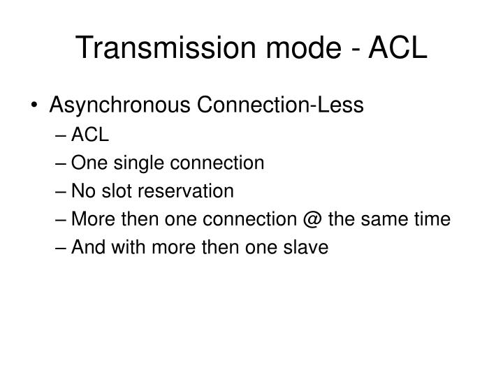 Transmission mode - ACL