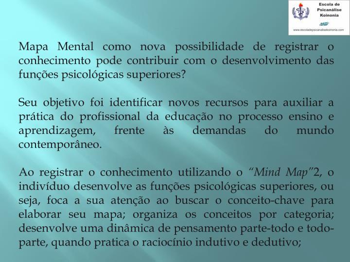 Mapa Mental como nova possibilidade de registrar o conhecimento pode contribuir com o desenvolvimento das funes psicolgicas superiores?